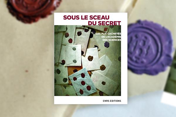 """Edgardo D. Carosella présente l'ouvrage """"Sous le sceau du secret. Les plis cachetés de l'Académie des sciences"""""""